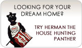 Looking for your Dream Home?  Try Herman the House Hunting Panther!